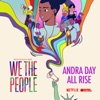 """All Rise (from the Netflix Series """"We The People"""") by Andra Day"""
