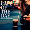 15. CAFE OF THE DAY -Relax Time Holiday- - Chilluminati Works