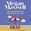 Hay momentos que deberían ser eternos - Megan Maxwell