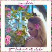 Anuhea - You Had Me At Aloha