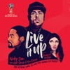 Live It Up (Official Song 2018 FIFA World Cup Russia) [feat. Will Smith & Era Istrefi] - Single