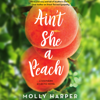 Molly Harper - Ain't She a Peach (Unabridged) artwork