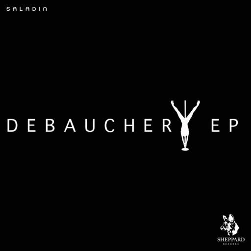 Debauchery Ep by Saladin