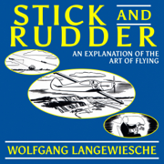 Stick and Rudder: An Explanation of the Art of Flying (Unabridged)