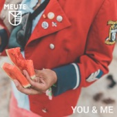MEUTE - You & Me