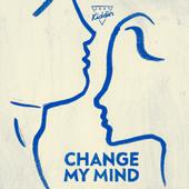Change My Mind - Just Kiddin