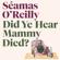 Did Ye Hear Mammy Died? - Seamas O'Reilly
