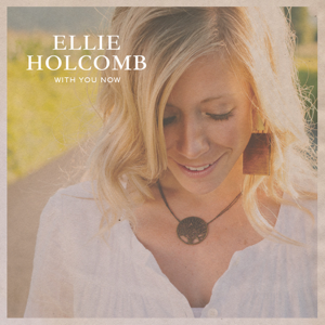Ellie Holcomb - With You Now - EP