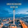 Underground Berlin