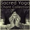 Sacred Yoga Chant Collection for the New Year and Spiritual Meditation