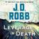 J. D. Robb - Leverage in Death: In Death Series, Book 47 (Unabridged)