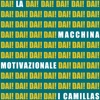 La macchina motivazionale - Single, I Camillas