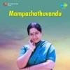 I Love You Panithen Malaiye From Mampazhathuvandu Single