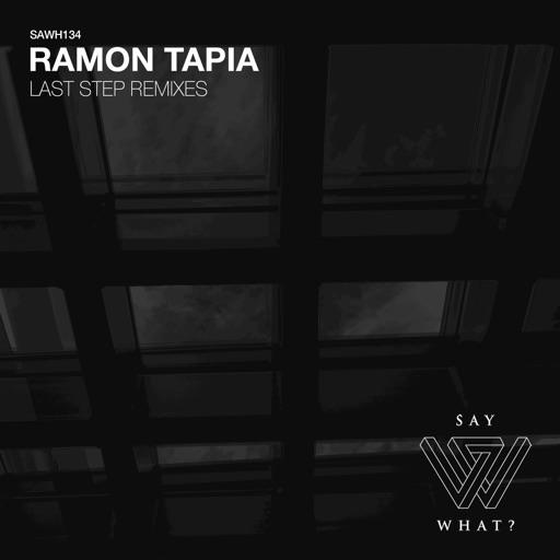 Last Step Remixes - Single by Ramon Tapia