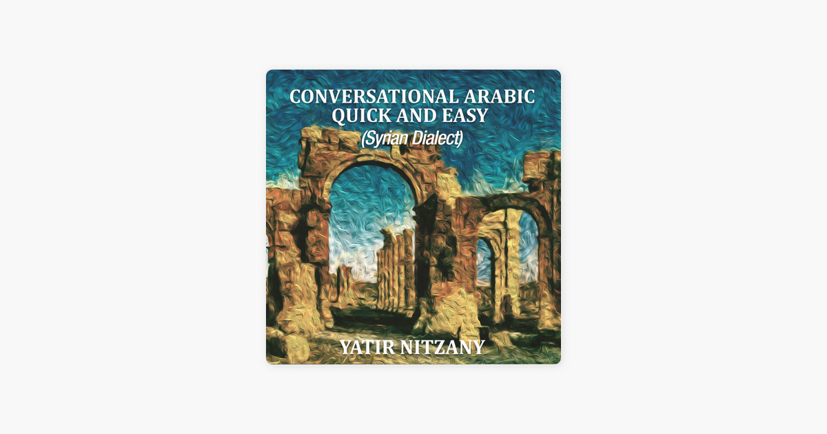 ‎Conversational Arabic Quick and Easy (Syrian Dialect) (Unabridged)