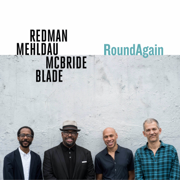 RoundAgain - Joshua Redman, Brad Mehldau, Christian McBride & Brian Blade