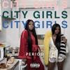 PERIOD - City Girls