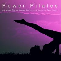 Pilates Workout - Power Pilates - Advanced Pilates Lounge Background Music for Gym Center artwork