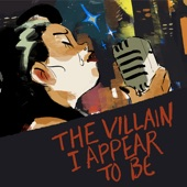 Connor Spiotto - The Villain I Appear to Be