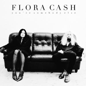 You're Somebody Else - flora cash