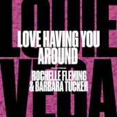 Love Having You Around (feat. Rochelle Fleming & Barbara Tucker) [Louie Vega Mute Horn Dub Instrumental]