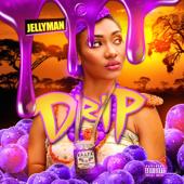 Drip - Jellyman