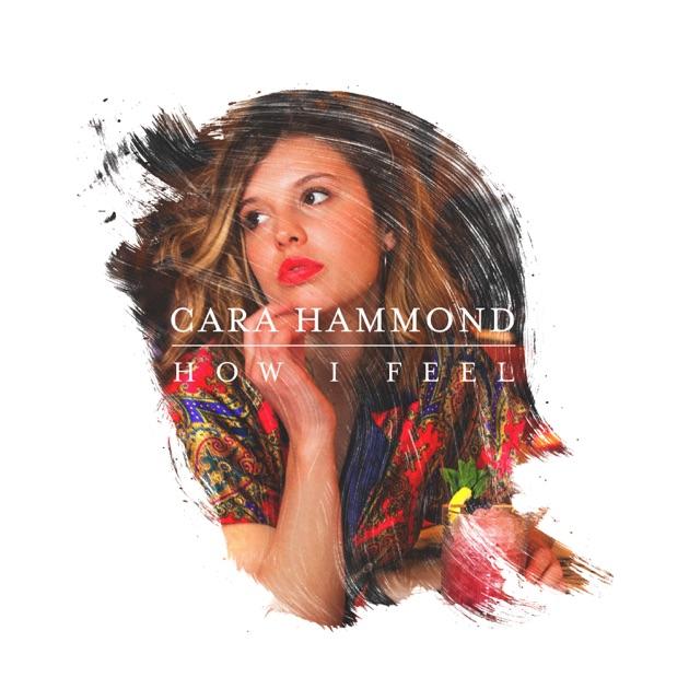 Cara Hammond – How I Feel – Single [iTunes Plus M4A] | iplusall.4fullz.com