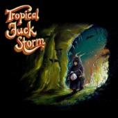 Tropical Fuck Storm - Heaven