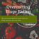 Overcoming Binge Eating - Second Edition: The Proven Program to Learn Why You Binge and How You Can Stop (Unabridged) - Christopher G. Fairburn