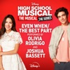 "Even When / The Best Part (From ""High School Musical: The Musical: The Series"" Season 2) by Olivia Rodrigo & Joshua Bassett"