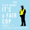Alfie Moore - It's a Fair Cop: Series 1-3: The BBC Radio 4 Stand-up Comedy Show (Original Recording)  artwork