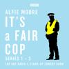 Alfie Moore - It's a Fair Cop: Series 1-3: The BBC Radio 4 Stand-up Comedy Show (Original Recording)  artwork