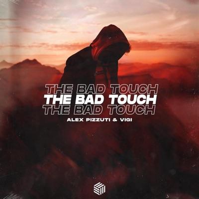 Alex Pizzuti, Vigi - The Bad Touch [2021]