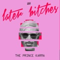 France Top 10 Dance Songs - Later Bitches - The Prince Karma