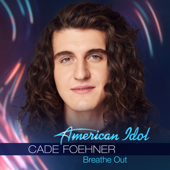 Breathe Out - Cade Foehner