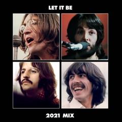 Let It Be (2021 Mix)