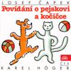 Čapek: Povídání O Pejskovi A Kočičce - Karel Höger
