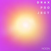 NOON - EP - Drax Project, Drax Project