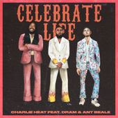 Celebrate Life (feat. D.R.A.M. & Ant Beale)