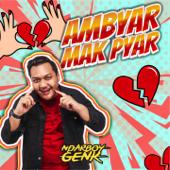 Ambyar Mak Pyar - Ndarboy Genk