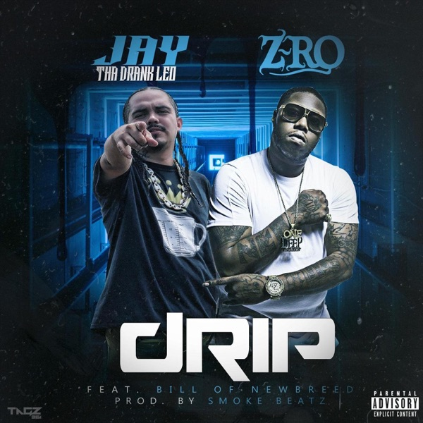 Drip (feat. Z-Ro & Bill of Newbreed) - Single