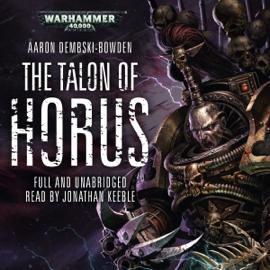 The Talon of Horus: Warhammer 40,000: Black Legion, Book 1 (Unabridged) audiobook