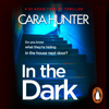 Cara Hunter - In the Dark: DI Fawley, Book 2 (Unabridged) artwork