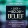 Bruce H. Lipton, Ph.D. - A Guide to the Biology of Belief: An Original Author Adaptation on the Power of Consciousness, Matter & Miracles (Original Recording)