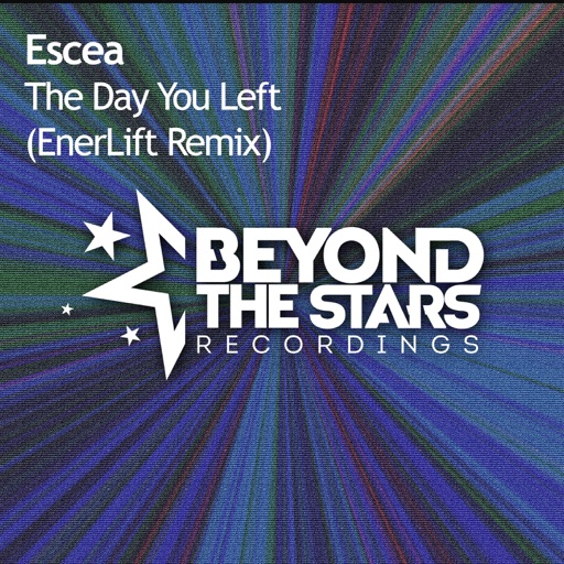 The Day You Left (EnerLift Remix) - Single by Escea