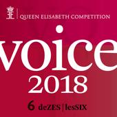 Queen Elisabeth Competition - Voice 2018 (playlist DeZESLesSIX) [Live]