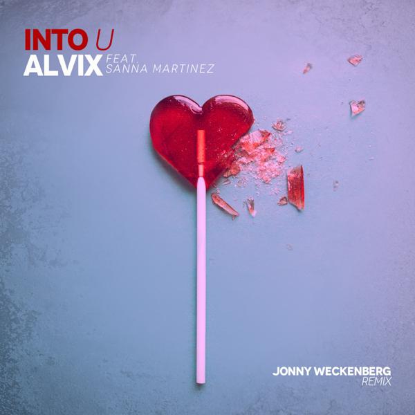 Into U (feat  Sanna Martinez) [Jonny Weckenberg Remix] - Single by Alvix