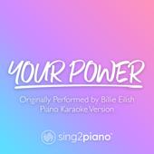 Your Power (Originally Performed by Billie Eilish) [Piano Karaoke Version]