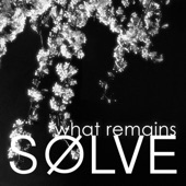SØLVE - What Remains (Relentless Mix)