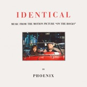 """Phoenix - Identical - From The Motion Picture """"On The Rocks"""""""